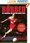 Robbed: My Liverpool Life: the Rob Jo...