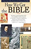How We Got the Bible: A Timeline of Key Events and History of the Bible (Increase Your Confidence in the Reliability of the Bible)