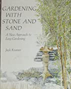 Gardening with stone and sand by Jack Kramer