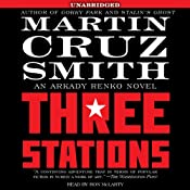 Three Stations: An Arkady Renko Novel | Martin Cruz Smith
