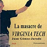 La masacre de Virginia Tech [The Virginia Tech Massacre] | Juan Gómez Jurado