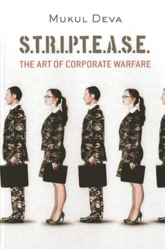 S.T.R.I.P.T.E.A.S.E : The Art of Corporate Warfare