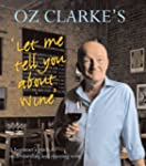 Oz Clarke's Let Me Tell You About Win...