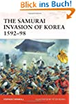 The Samurai Invasion of Korea 1592-98...