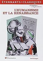L'Humanisme et la Renaissance : Anthologie