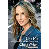 Like Me: Confessions Of A Heartland Country Singer ~ Chely Wright