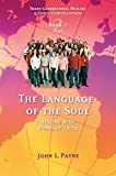 The Language of the Soul: Healing with Words of Truth (Trans-Generational Healing & Family Constellations Book 2) (English Edition)