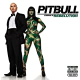 Pitbull Starring In: Rebelution [Explicit]