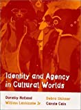img - for Identity and Agency in Cultural Worlds by Dorothy Holland (1998-12-01) book / textbook / text book