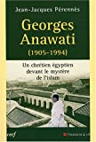 echange, troc Jean-Jacques Perennès - Georges Anawati (1905-1994) : Un chrétien égyptien devant le mystère de l'Islam