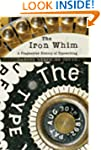 The Iron Whim: A Fragmented History o...
