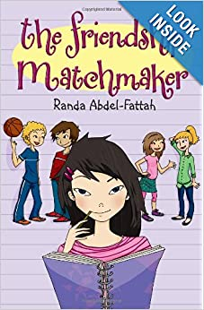 The Friendship Matchmaker: Randa Abdel-Fattah: 9780802734761: Amazon