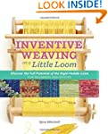 Inventive Weaving on a Little Loom: D...