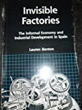 img - for Invisible Factories: The Informal Economy and Industrial Development in Spain (Suny Series in the Anthropology of Work) book / textbook / text book