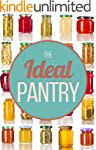 The Ideal Pantry: Your Comprehensive...