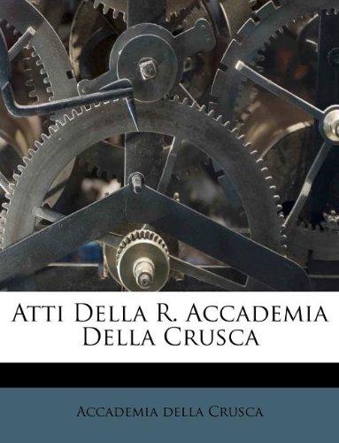 Atti Della R. Accademia Della Crusca