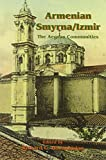 img - for Armenian Smyrna/ Izmir: The Aegean Communities (Ucla Armenian History and Culture) book / textbook / text book