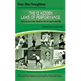 "The 12 Hidden Laws of Performance :How to Use your Mind to Win in Sport and Life ""Champion Edition""by Don MacNaughton"