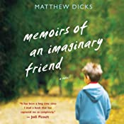 Memoirs of an Imaginary Friend | [Matthew Dicks]