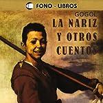 La Nariz y Otros Cuentos [The Nose and Other Stories] | Nicolas Gogol