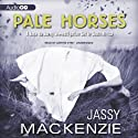 Pale Horses: A Jade de Jong Mystery, Book 4 (       UNABRIDGED) by Jassy Mackenzie Narrated by Justine Eyre