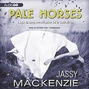 Pale Horses: A Jade de Jong Mystery, Book 4 | [Jassy Mackenzie]