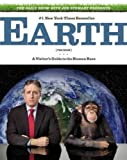 The Daily Show With Jon Stewart Presents Earth (The Book): A Visitors Guide to the Human Race The