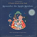 If You're Afraid of the Dark, Remember the Night Rainbow: Add One More Star to the Night