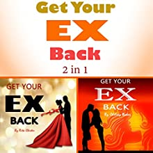 Get Your Ex Back: 2 Perspectives on How to Get Your Ex Back Audiobook by Rita Chester, Chelsey Baker Narrated by sangita chauhan