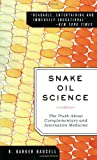 Snake Oil Science: The Truth About Complementary and Alternative Medicine