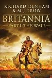 Britannia: Part I: The Wall (English Edition)