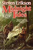 Midnight Tides: A Tale of the Malazan Book of the Fallen Steven Erikson