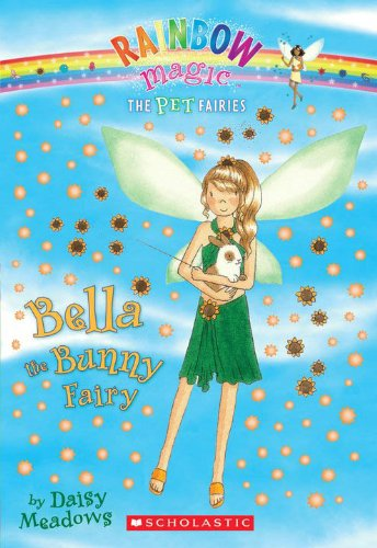 Bella the Bunny Fairy (Rainbow Magic: Pet Fairies)