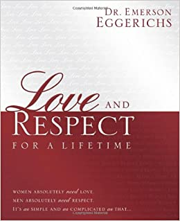 Love amp Respect The Love She Most Desires The Respect He