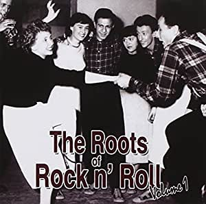 The Roots of Rock 'n' Roll Vol.1