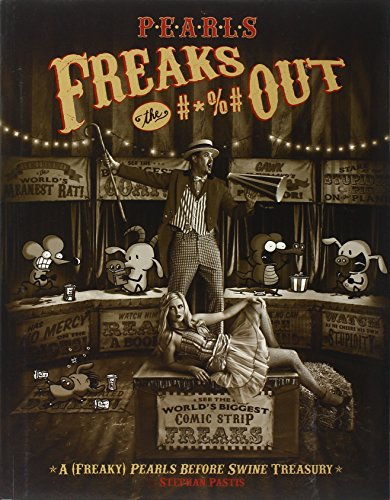 Pearls Freaks the #*%# Out: A Pearls Before Swine Collection