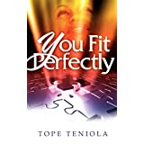 You Fit Perfectlyby Tope Teniola