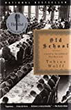 Old School (0375701494) by Wolff, Tobias