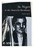 The Negro in the American Revolution (Institute of Early American History)