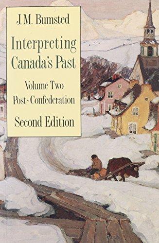 Interpreting Canada's Past: Post Confederation v. 2