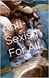 Anti-Sexism For All