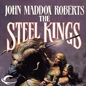 The Steel Kings: Stormlands, Book 4 | [John Maddox Roberts]