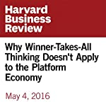 Why Winner-Takes-All Thinking Doesn't Apply to the Platform Economy | Richard Schmalensee,David S. Evans