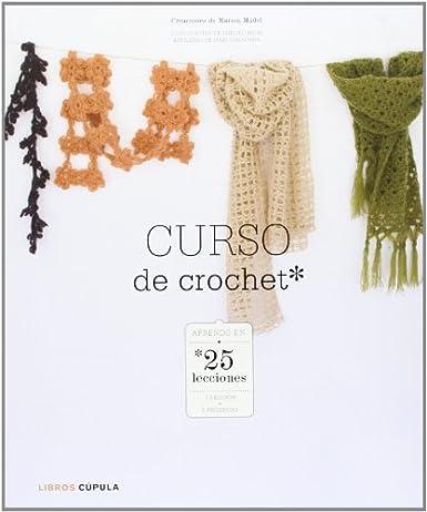 Curso de crochet: Aprender en 25 lecciones