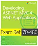Exam Ref 70-486 Developing ASP.NET MVC 4 Web Applications (MCSD): Developing ASP.NET MVC 4 Web Applications