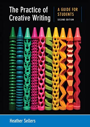 Image: Cover of The Practice of Creative Writing: A Guide for Students by Heather Sellers