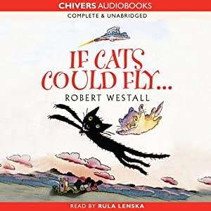 If Cats Could Fly | [Robert Westall]
