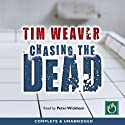 Chasing the Dead (       UNABRIDGED) by Tim Weaver Narrated by Peter Wickham