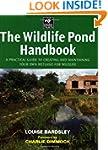 The Wildlife Pond Handbook: A Practic...