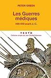 Les guerres m�diques: 499-449 avant J.-C